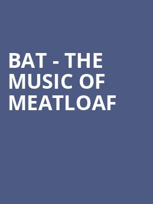 BAT - The Music of Meatloaf at Crest Theatre