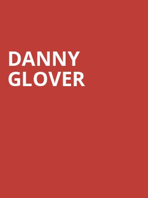 Danny Glover at Stage One - Three Stages