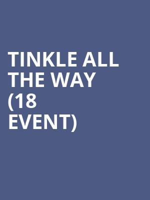Tinkle All the Way (18+ Event) at Punch Line Comedy Club