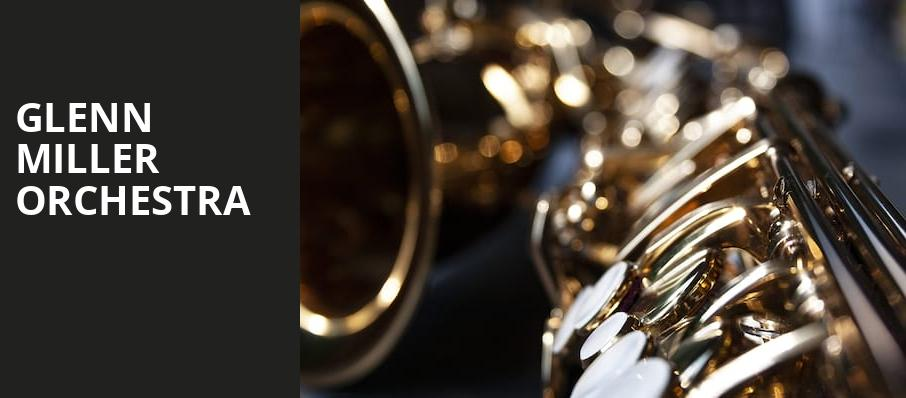 Glenn Miller Orchestra, Sacramento Community Center Theater, Sacramento