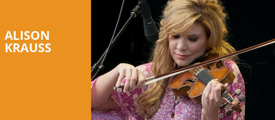 Alison Krauss, Luther Burbank Center for the Arts, Sacramento