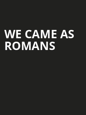 We Came As Romans Poster